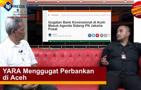 YARA Menggugat Perbankan di Aceh