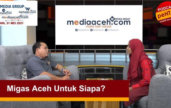 Migas Aceh Untuk Siapa?