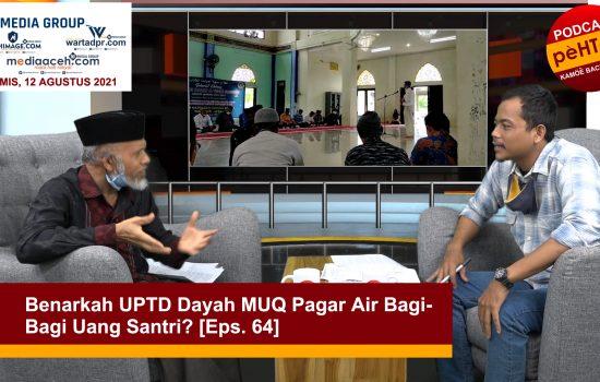 Benarkah UPTD Dayah MUQ Pagar Air Bagi-Bagi Uang Santri?