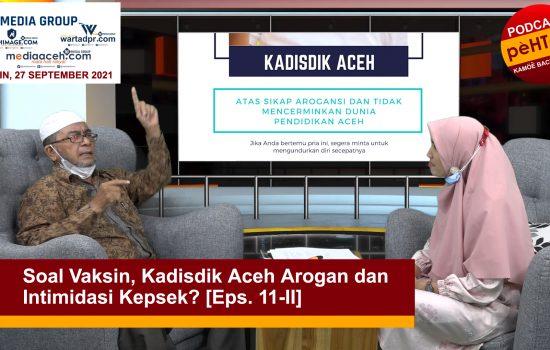 Kadisdik Aceh Arogan dan Intimidasi Kepsek? [Eps. 11-II]