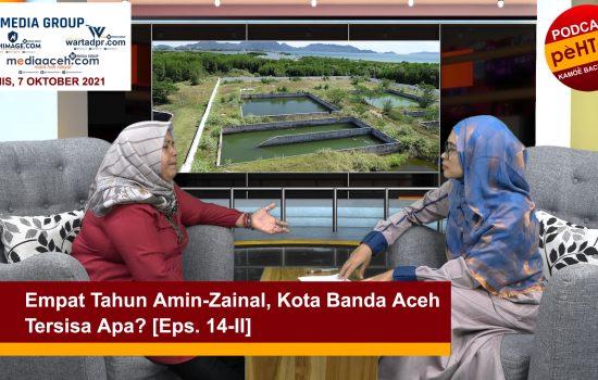 Kota Banda Aceh Tersisa Apa? [Eps. 14-II]